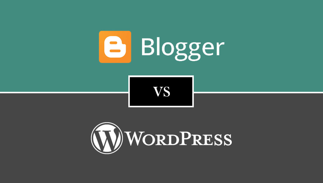 Blogger Vs WordPress – Which is the Right Blogging Platform For You?